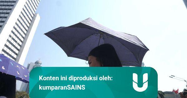 Cuaca Jabodetabek Panas Selama Lebaran, Ini Penyebabnya Kata BMKG   kumparan.com