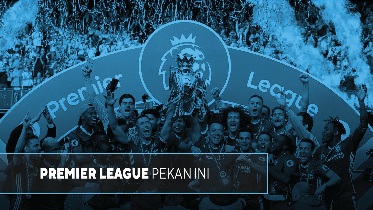Premier League pekan ini