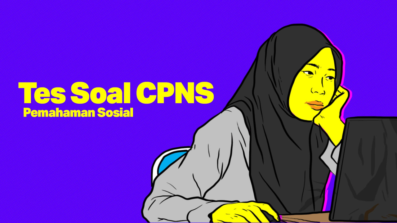 TES SOAL CPNS: Pemahaman Sosial