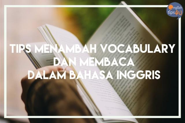 Tips Menambah Vocabulary dan Kemampuan Membaca dalam Bahasa Inggris  (77301)