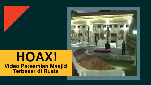 Hoax Video Peresmian Masjid Terbesar di Rusia