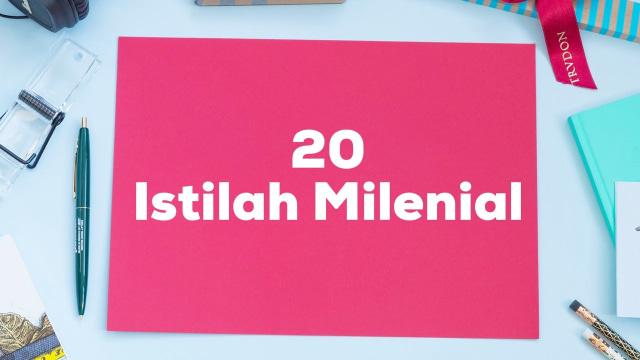 20 istilah milenial