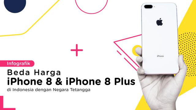 Membandingkan Harga Iphone 8 Di Indonesia Dengan 4 Negara Tetangga Kumparan Com