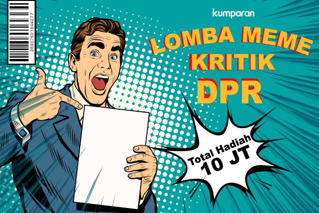 Yuk Ikut Lomba Meme Kritik DPR Total Hadiah Rp 10 Juta! (615211)