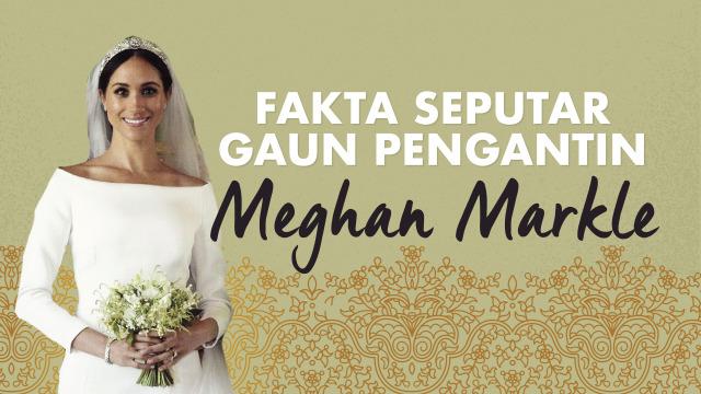 Diduga Capai Rp 7 M, Ini 17 Fakta Unik Gaun Pengantin Meghan Markle (583765)
