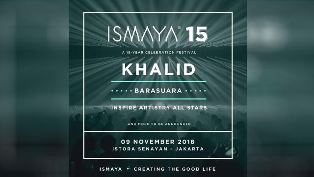 Khalid, Ismaya 15