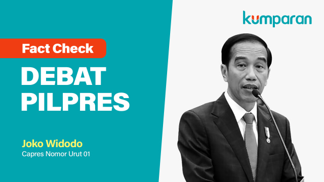 Fact Check Debat Pilpres, Joko Widodo