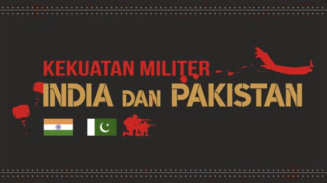 Infografik: Membandingkan Kekuatan Militer India dan Pakistan  (393395)
