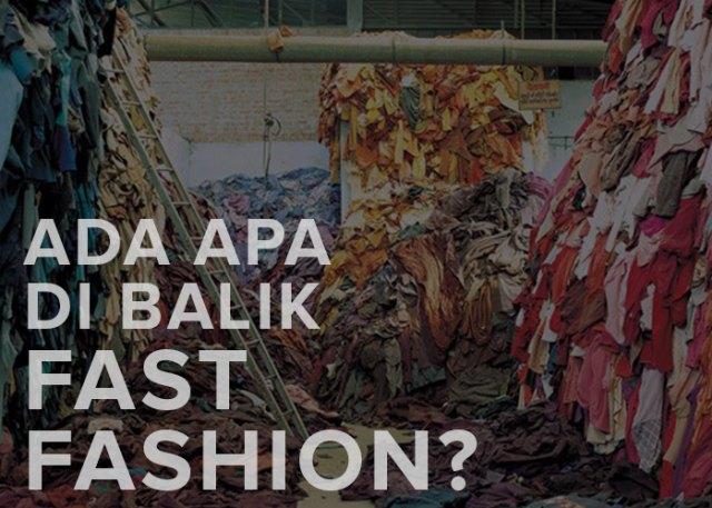 Ada Apa Di Balik Fast Fashion? (170890)