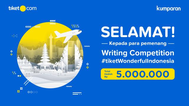 Selamat! Ini 3 Pemenang tiket.com Writing Competition 2019 (84192)