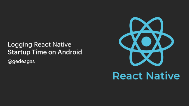 Logging React Native Startup Time on Android (4160)