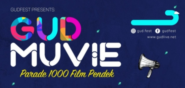 GUDFEST 2019 Hadirkan 1000 Film Pendek dari Seluruh Indonesia (535343)