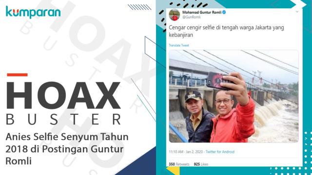 Hoaxbuster: Anies Selfie Senyum Tahun 2018 di Postingan Guntur Romli (160342)