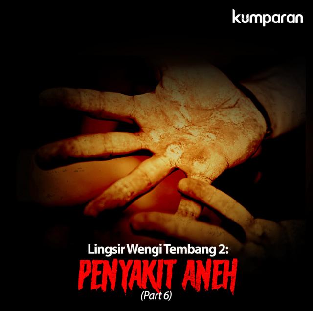 Lingsir Wengi Tembang 2: Penyakit Aneh (Part 6) (93851)
