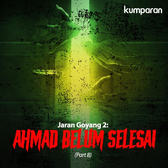 Jaran Goyang 2: Ahmad Belum Selesai (Part 8) (428655)