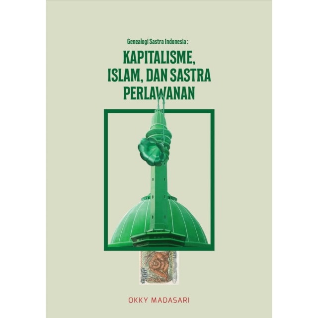 Satu Dekade Berkarya :  Idealisme dan Sastra Perlawanan Okky Madasari  (70957)