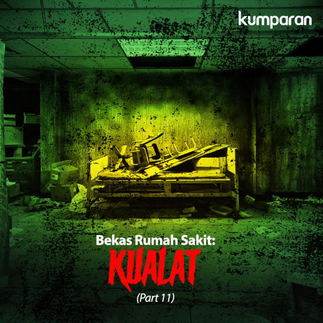 Bekas Rumah Sakit: Kualat (Part 11) (140775)