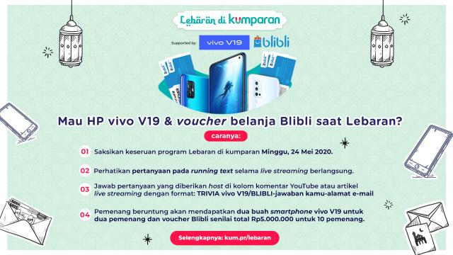 Tonton Lebaran di kumparan untuk Dapat Smartphone vivo V19 dan Voucher Blibli! (172200)