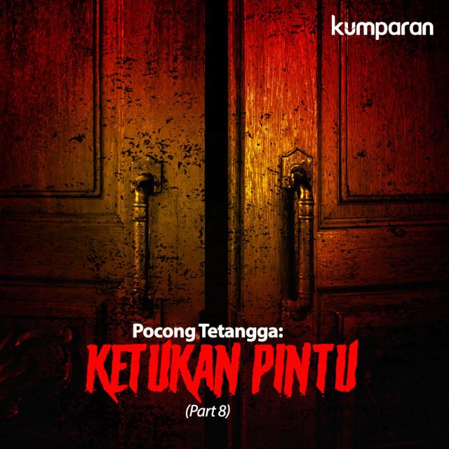 Pocong Tetangga: Ketukan Pintu (Part 8) (122071)