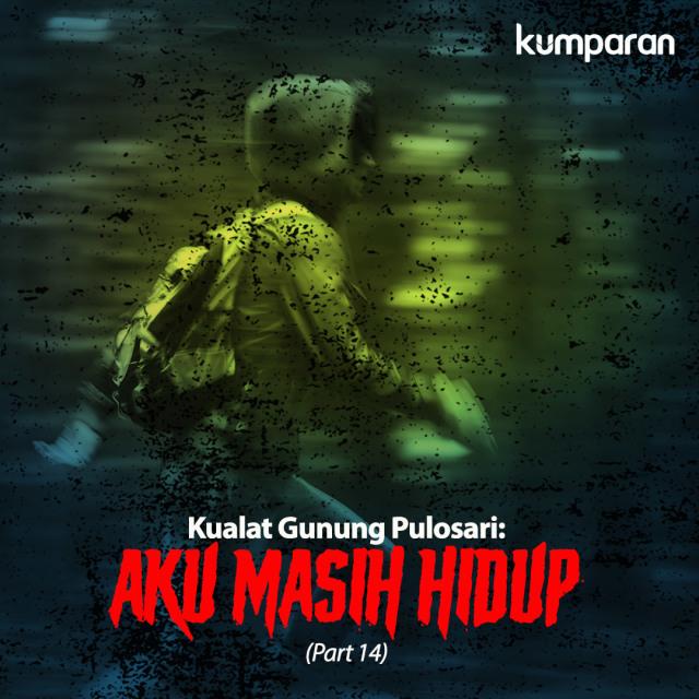Kualat Gunung Pulosari: Aku Masih Hidup (Part 14) (67676)