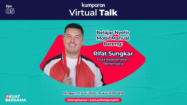 Virtual Talk 5: Jago Nyetir Mobil Manual ala Rifat Sungkar (19040)
