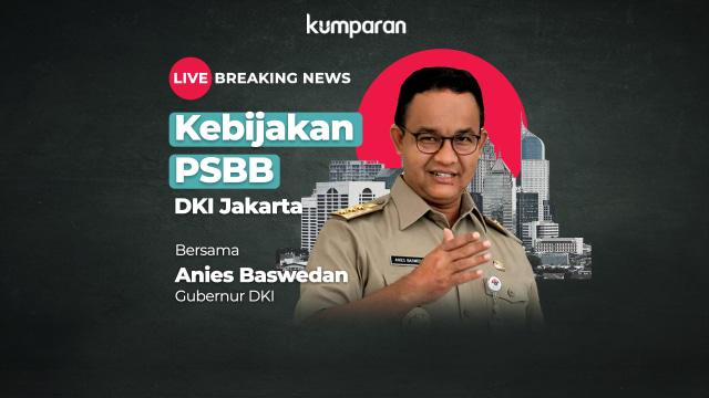 LIVE BREAKING NEWS: Kebijakan PSBB DKI Jakarta (1465087)
