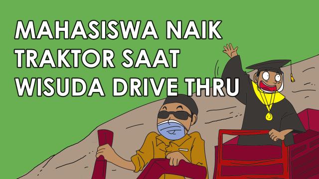 Komik: Mahasiswa Naik Traktor saat Wisuda Drive Thru (2193)