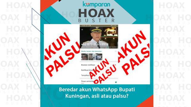 Hoaxbuster: Beredar Akun WhatsApp Bupati Kuningan, Asli atau Palsu?  (43063)