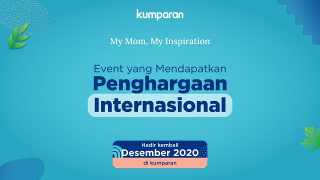 My Mom My Inspiration 2020 Segera Hadir: Perayaan Hari Ibu Penuh Inspirasi (85439)