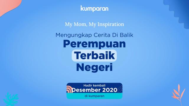 My Mom My Inspiration Kembali Digelar, Hadirkan 2 Sosok Penting di Dunia Politik (48668)