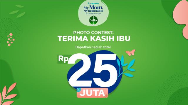 Ikuti Photo Contest My Mom My Inspiration 2020 & Raih Hadiah Total Rp 25 Juta (124235)