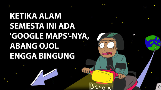 Komik: Ketika Alam Semesta Ini Ada 'Google Maps'-nya, Abang Ojol Enggak Bingung (7965)