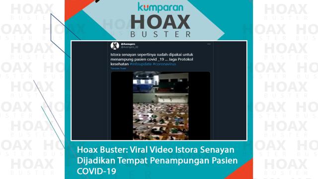 Hoaxbuster: Viral Video Istora Senayan Dijadikan Penampungan Pasien COVID-19 (12907)