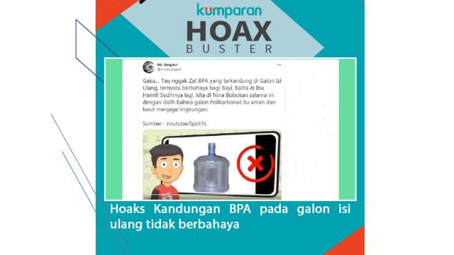 Hoaxbuster: Tak Benar Kandungan BPA Pada Galon Isi Ulang Berbahaya (14028)