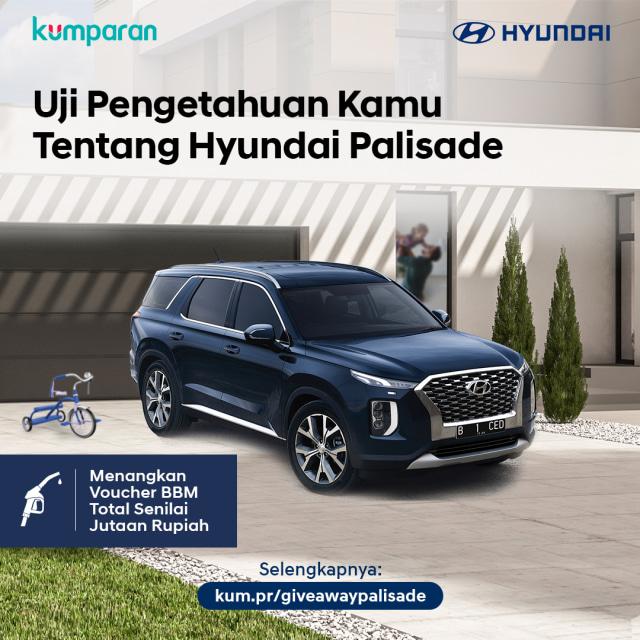 Tes Pengetahuan Kamu tentang Hyundai Palisade dan Dapatkan Voucher BBM (74310)