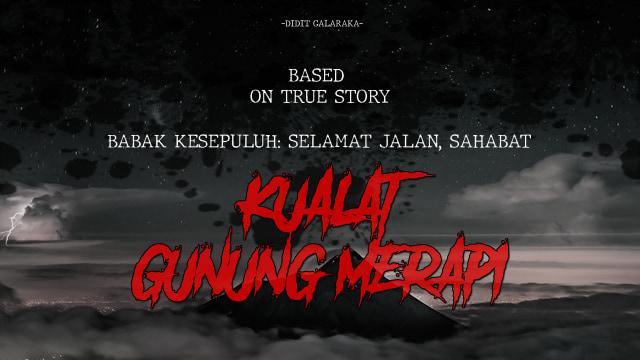Kualat Gunung Merapi: Selamat Jalan, Sahabat! (BAB 10 TAMAT) (369849)