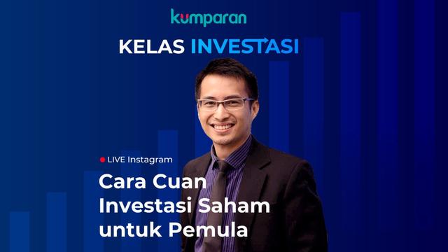 Live Now! Kelas Investasi: Cara Cuan dari Saham, Ada Giveaway Dana buat Peserta (129840)
