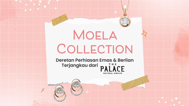 Moela Collection: Deretan Perhiasan Emas & Berlian Terjangkau dari The Palace (65656)