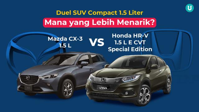 Duel SUV Compact 1.5 Liter, Mazda CX-3 vs Honda HR-V, Mana yang Lebih Menarik? (18536)