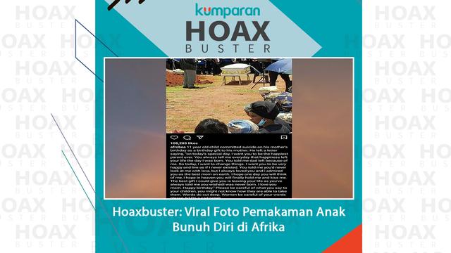 Hoaxbuster: Viral Foto Pemakaman Anak yang Bunuh Diri di Hari Ulang Tahun Ibunya (75668)