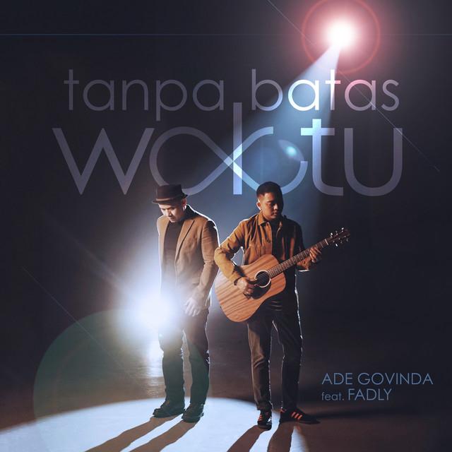 Lirik dan Chord Tanpa Batas Waktu – Ade Govinda feat. Fadly (191832)