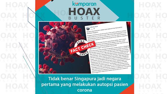 Hoaxbuster: Soal Singapura Jadi Negara Pertama Lakukan Autopsi Pasien Corona (26598)