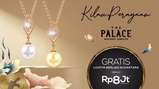 Yuk, Ikutan Kilau Perayaan The Palace dan Dapatkan Perhiasan Berlian Gratis! (631444)