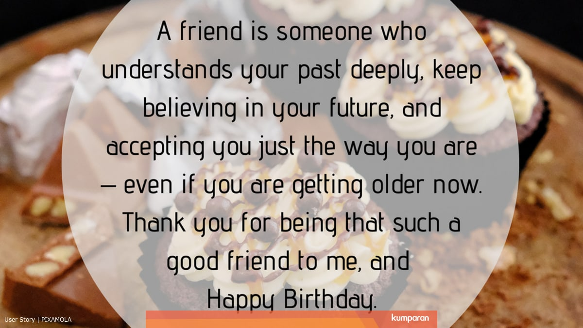 5 Quotes Ucapan Selamat Ulang Tahun Untuk Sahabat Terbaikmu Kumparan Com