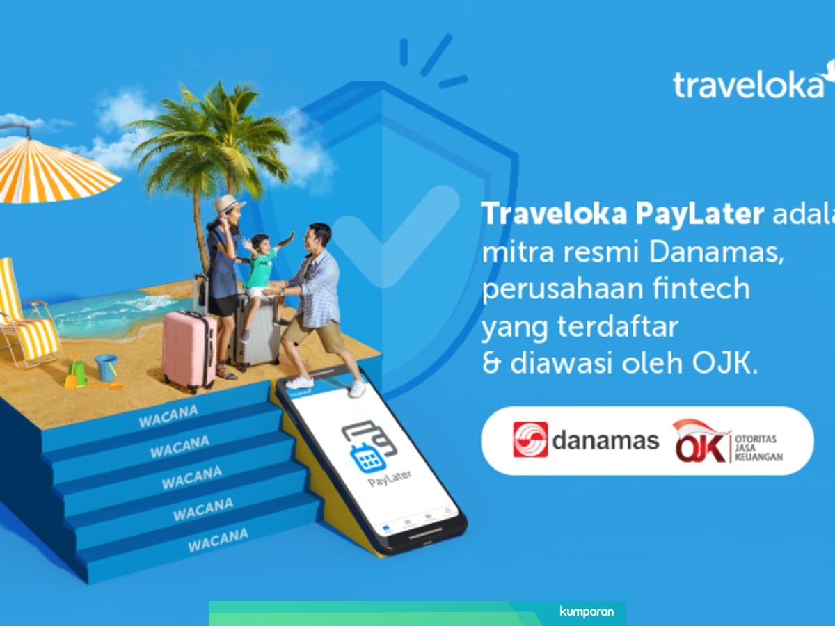 Traveloka Paylater Dana Pinjaman Untuk Liburan Yang Aman Kumparan Com