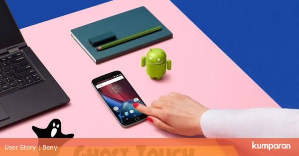 7 Penyebab dan Cara Mengatasi Layar Smartphone Gerak Sendiri ...