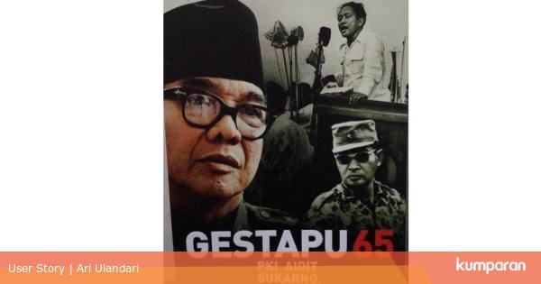 Analisa Salim Said: Cikal Bakal G30S/PKI Berasal dari Ide Soekarno - kumparan.com